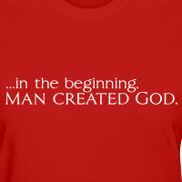 In The Beginning Man Created God Shirt