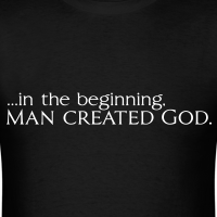 In The Beginning Man Created God Shirt