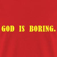 god is boring