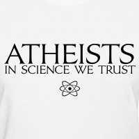 Atheists In Science We Trust