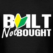 Built Not Bought (JDM) T-Shirts