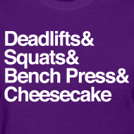 Design ~ Women's - Deadlifts & Squats & Bench Press & Cheesecake