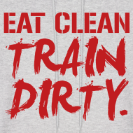 Design ~ Eat clean train dirty | Mens Hoodie