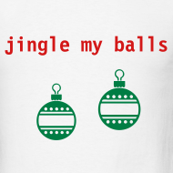 Design ~ Jingle my balls (white)