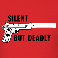 Design ~ Mens Tee : Silent But Deadly