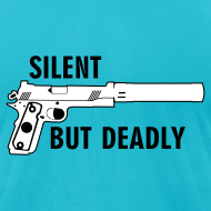 Design ~ American Apparel Tee : Silent But Deadly