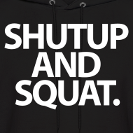 Design ~ ShutUp And Squat.