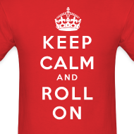 Design ~ Keep Calm and Roll On