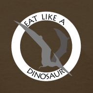 Design ~ Pterodactyl ~ Eat Like a Dinosaur - dark shirt