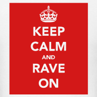 Design ~ Keep Calm & Rave on