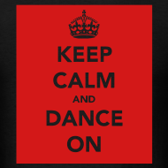 Design ~ Keep Calm & Dance on