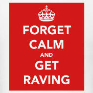 Design ~ Forget Calm & Get raving