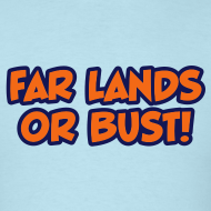 Design ~ Far Lands or Bust Logo Men's