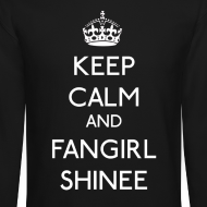 Design ~ Keep Calm and Fangirl SHINee