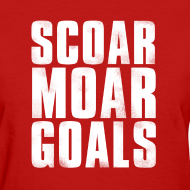 Design ~ Scoar Moar Goals Women's T-Shirt
