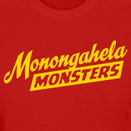 Design ~ Monongahela Monster's Women's T-Shirt