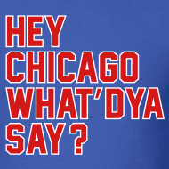 Design ~ Hey Chicago What D'ya Say?