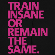 Design ~ Train insane womens hoodie