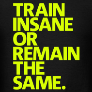 Design ~ Train Insane | Mens Tee