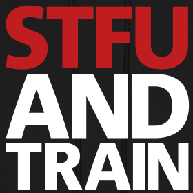 Design ~ STFU and train. Mens.