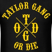 Taylor Gang Or Die