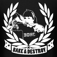 Design ~ Bake and Destroy Men's Basic Tee - 1 Sided
