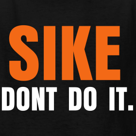 SIKE Don't Do it | RawTecho MERCHANDISE