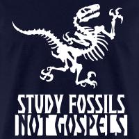 Study Fossils Not Gospels