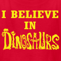 I Believe In Dinosaurs