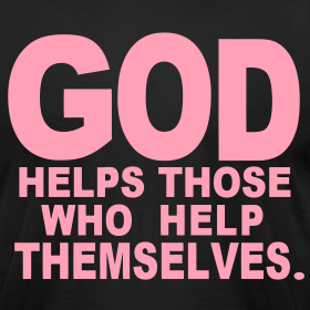 God helps those who help themselves Essay