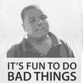 Design ~ It's Fun To Do Bad Things