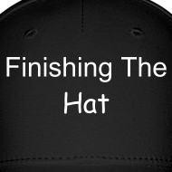 Design ~ Finishing The Hat  hat