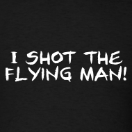 Design ~ I Shot The Flying Man!