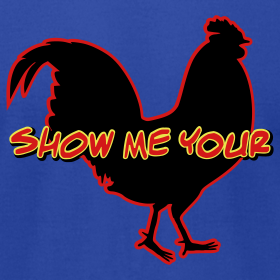 Design ~ Show Me Your Cock