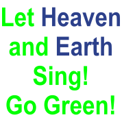 let_heaven_and_earth_sing_go_green
