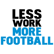 less work more football