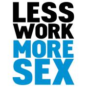less work more sex