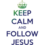 Keep Calm and Follow Jesus