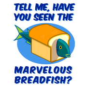 The Marvelous Breadfish