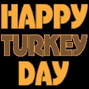 Thanksgiving Happy Turkey Day