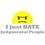 I just hate judgmental people