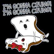 I'm Gonna Crumb