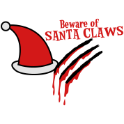 Beware of SANTA CLAWS with rips and blood