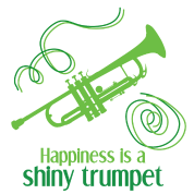 Happiness is a Shiny Trumpet