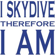 I Skydive Therefore I Am