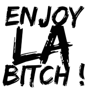 enjoy la bitch - enjoy los angeles bitch