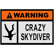Warning Crazy Skydiver