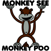 Monkey See Monkey Poo