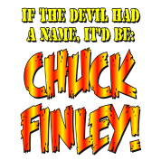 If The Devil Had A Name, It'd Be Chuck Finley!