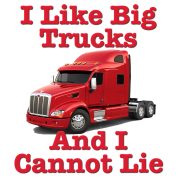 I Like Big Trucks & I Cannot Lie